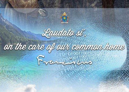 """ENCYCLICAL LETTER LAUDATO SI'OF THE HOLY FATHER FRANCIS ON CARE FOR OUR COMMON HOME 1. """"LAUDATO SI', mi' Signore"""" – """"Praise be to you, my Lord"""". In the words of […]"""
